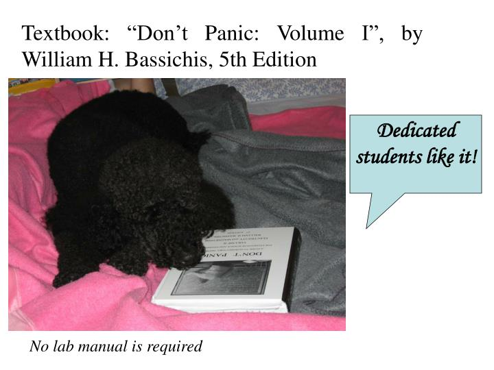 "Textbook: ""Don't Panic: Volume I"", by William H. Bassichis, 5th Edition"