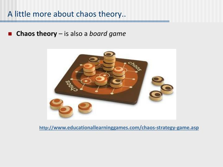 A little more about chaos theory..
