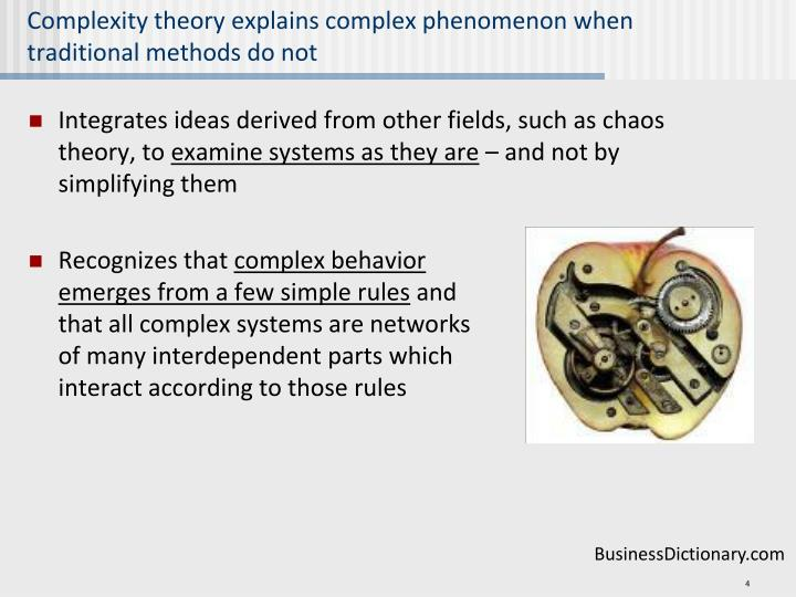 Complexity theory explains complex phenomenon when traditional methods do not