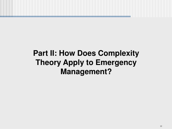Part II: How Does Complexity Theory Apply to Emergency Management?