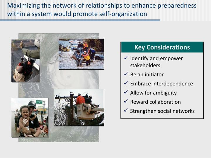 Maximizing the network of relationships to enhance preparedness within a system would promote self-organization