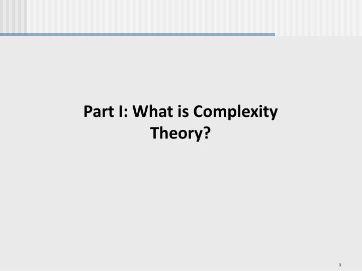 Part I: What is Complexity Theory?
