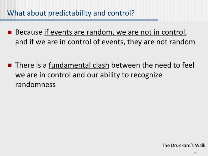 What about predictability and control?