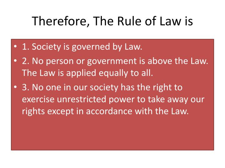Therefore the rule of law is