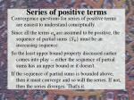 series of positive terms