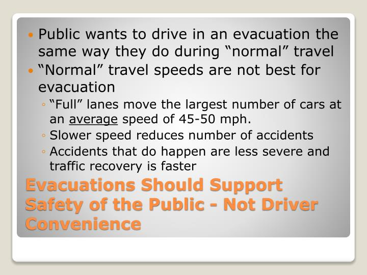 "Public wants to drive in an evacuation the same way they do during ""normal"" travel"
