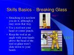 skills basics breaking glass