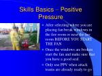 skills basics positive pressure