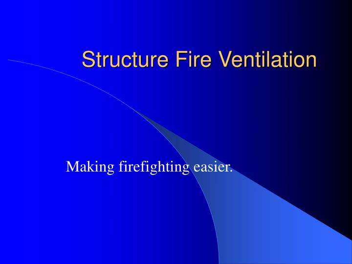 structure fire ventilation n.