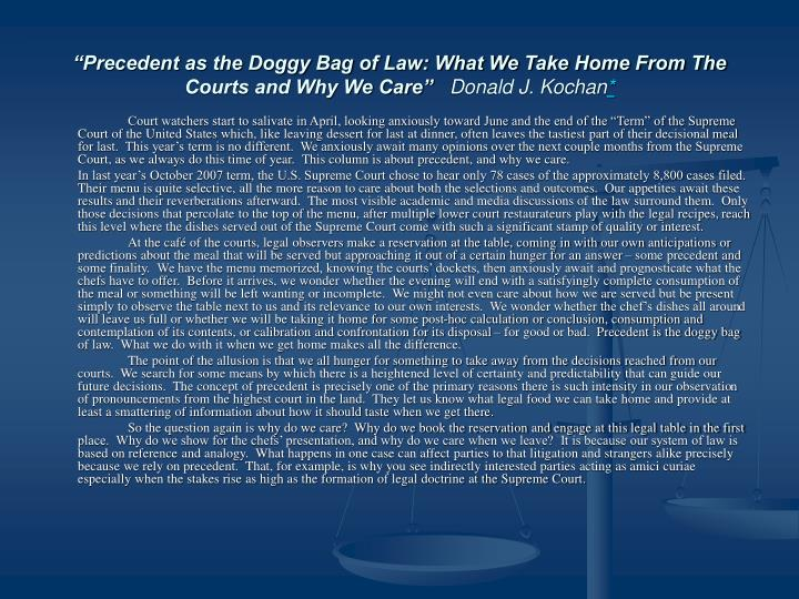 """""""Precedent as the Doggy Bag of Law: What We Take Home From The Courts and Why We Care"""""""