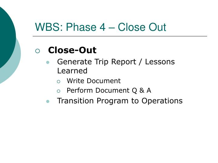 WBS: Phase 4 – Close Out
