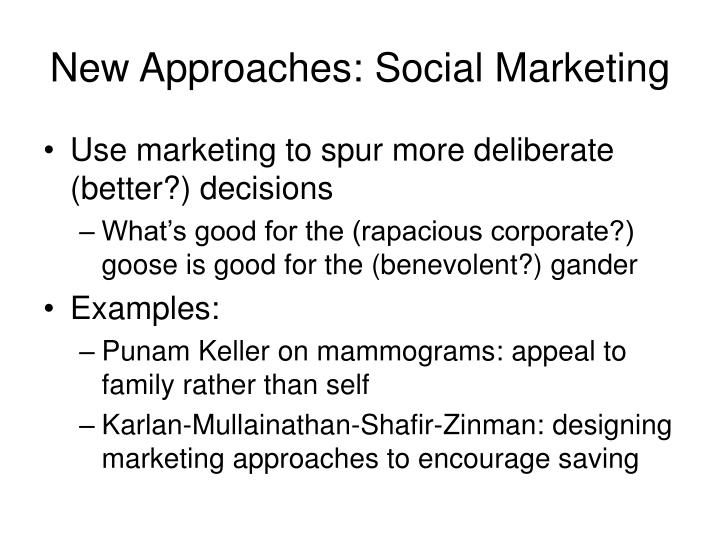 New Approaches: Social Marketing