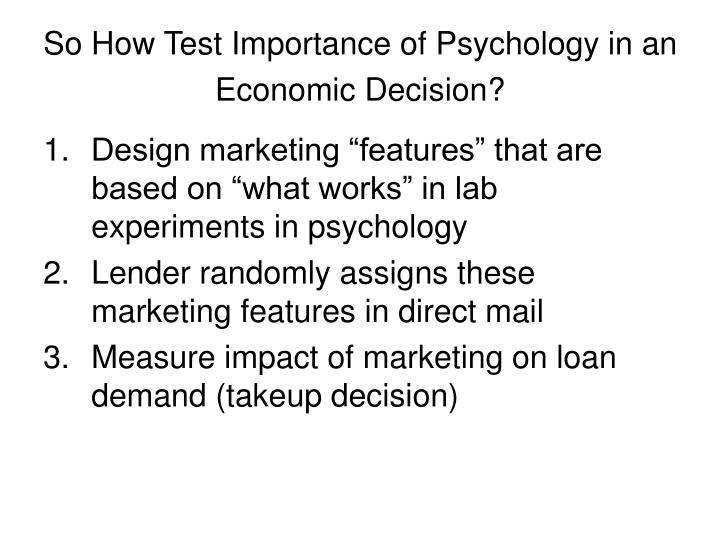 So How Test Importance of Psychology in an Economic Decision?