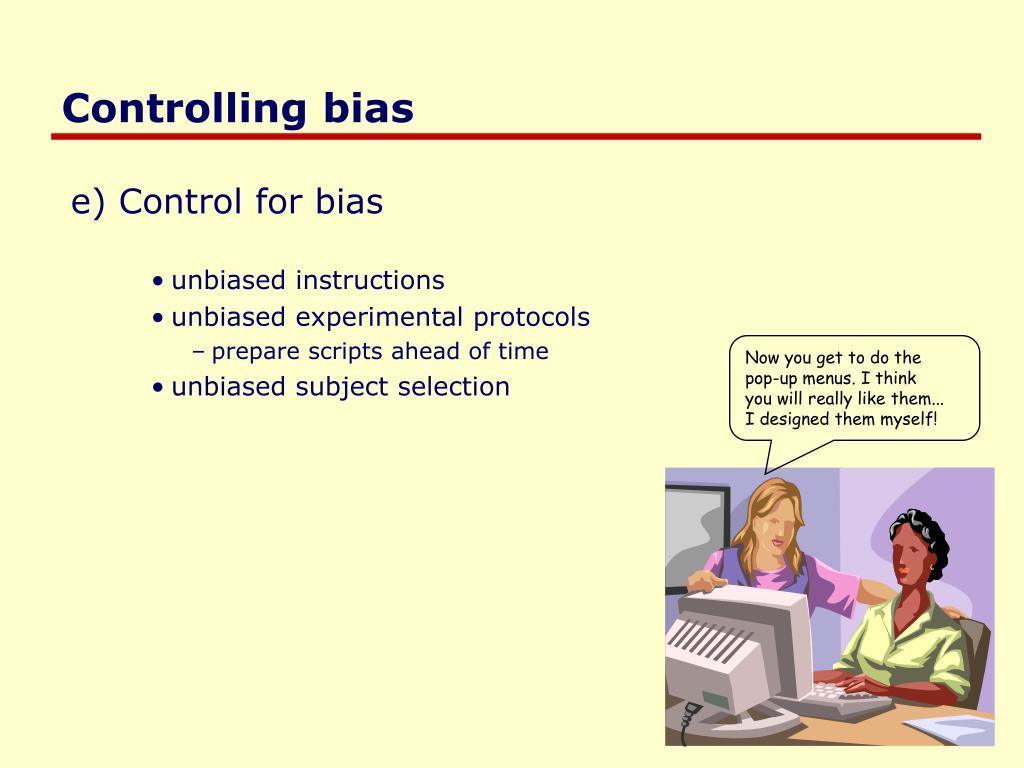 Controlling bias