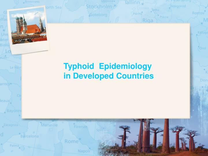 Typhoid  Epidemiology