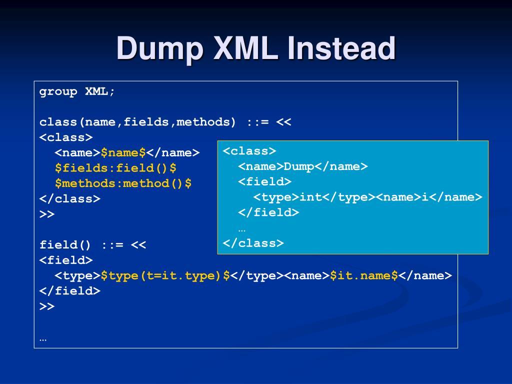 Dump XML Instead