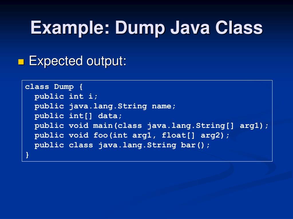 Example: Dump Java Class