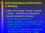 defending musical instruments in worship