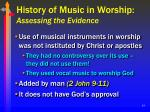 history of music in worship assessing the evidence