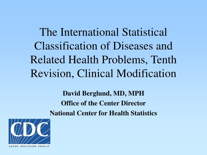 The International Statistical Classification of Diseases and Related Health Problems, Tenth Revision...