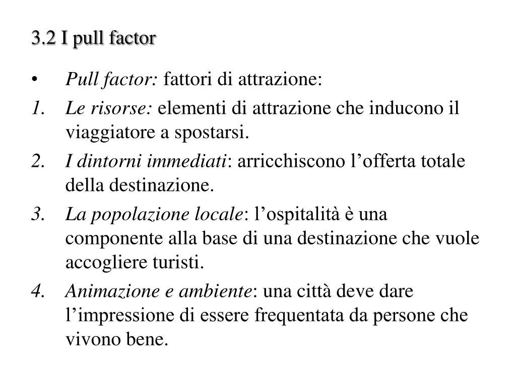 3.2 I pull factor