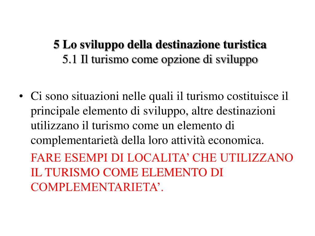 5 Lo sviluppo della destinazione turistica