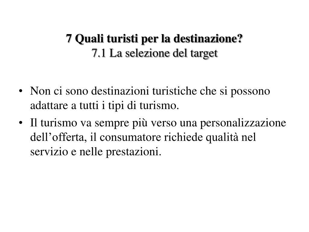 7 Quali turisti per la destinazione?