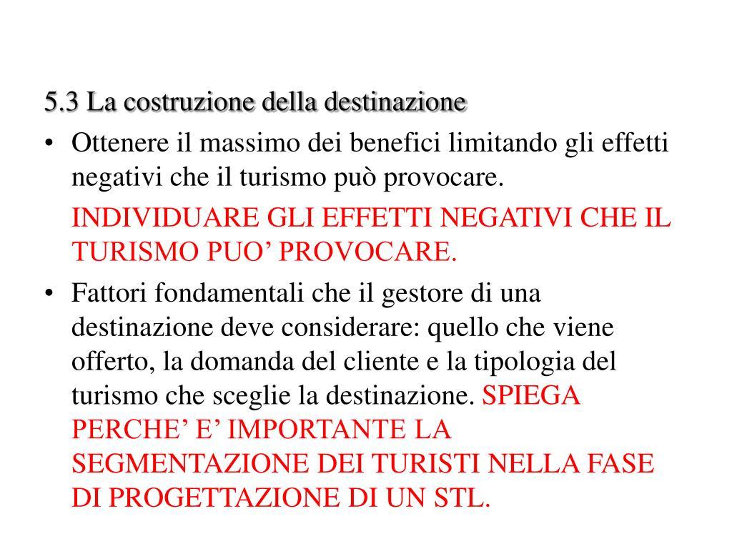 5.3 La costruzione della destinazione
