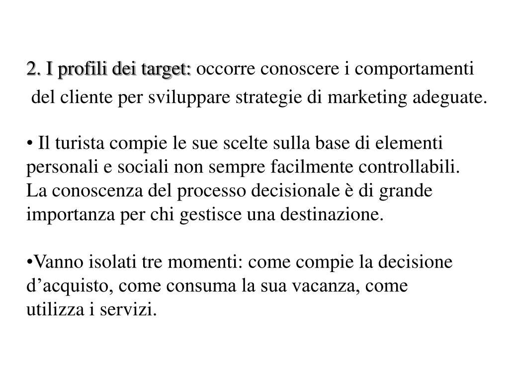 2. I profili dei target: