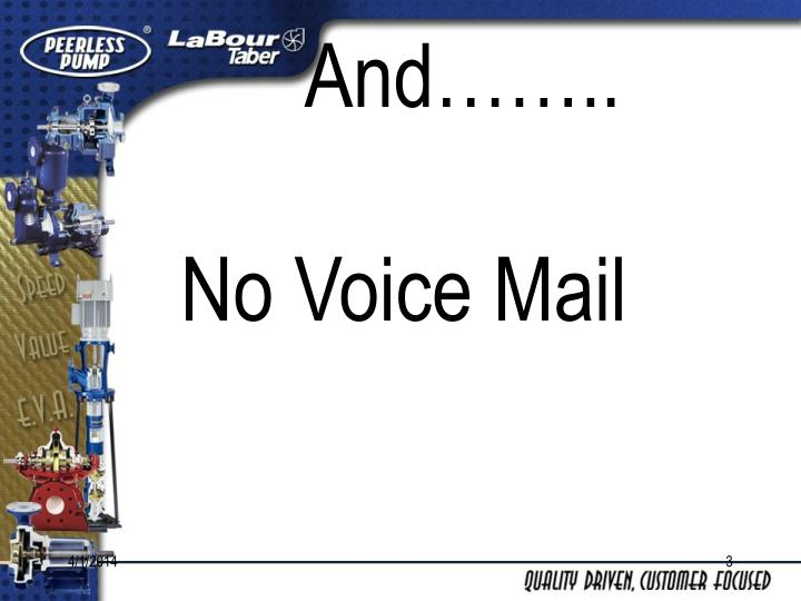 And no voice mail