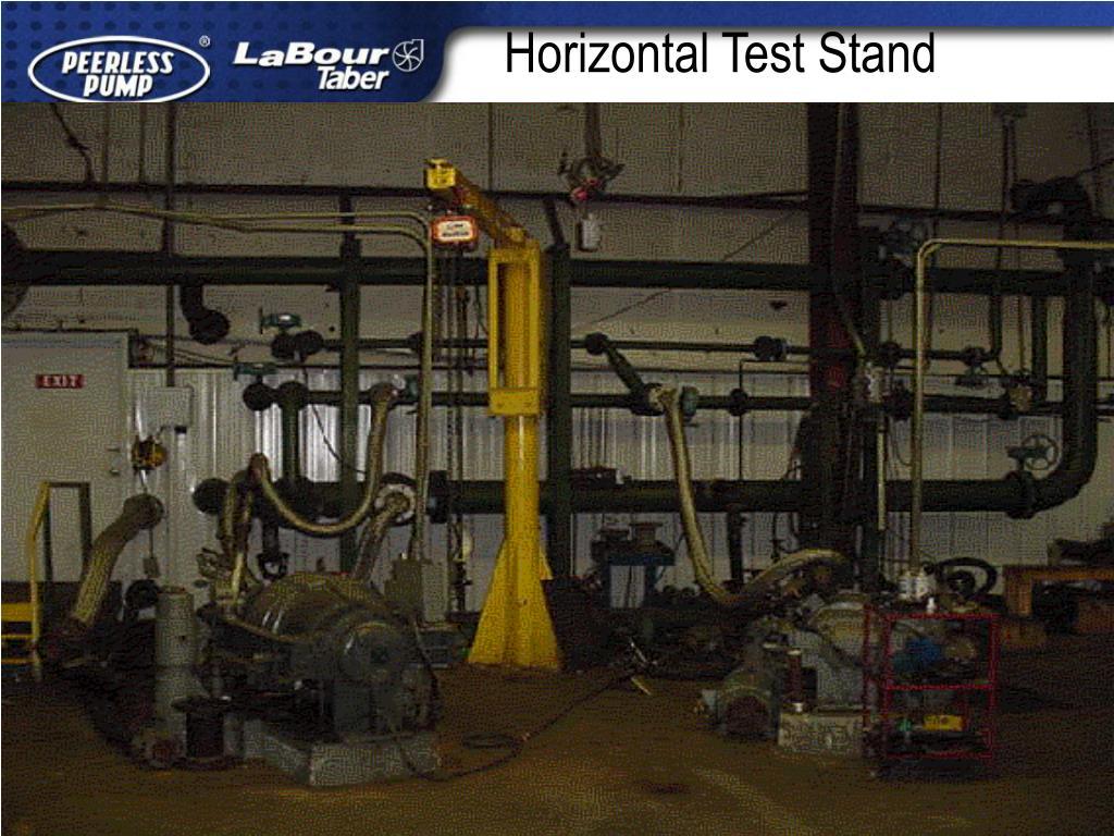 Horizontal Test Stand