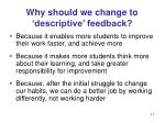 why should we change to descriptive feedback