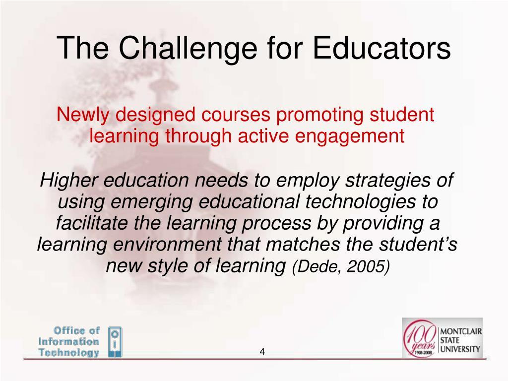 The Challenge for Educators