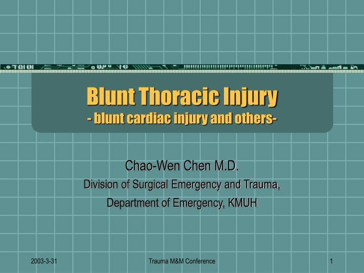 blunt thoracic injury blunt cardiac injury and others n.