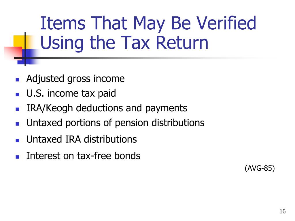 Items That May Be Verified Using the Tax Return