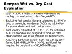 sempra wet vs dry cost evaluation
