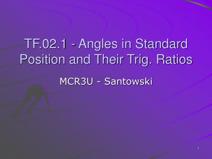 tf 02 1 angles in standard position and their trig ratios n.