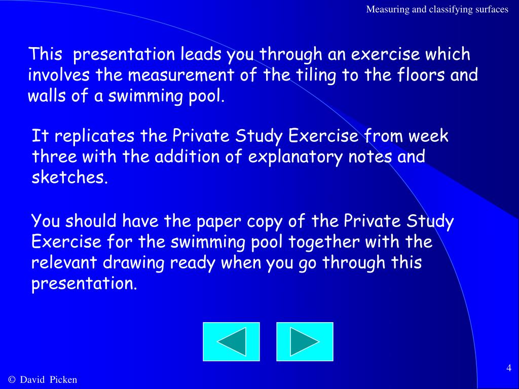 This  presentation leads you through an exercise which involves the measurement of the tiling to the floors and walls of a swimming pool.