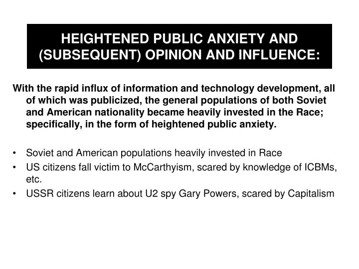 HEIGHTENED PUBLIC ANXIETY AND (SUBSEQUENT) OPINION AND INFLUENCE: