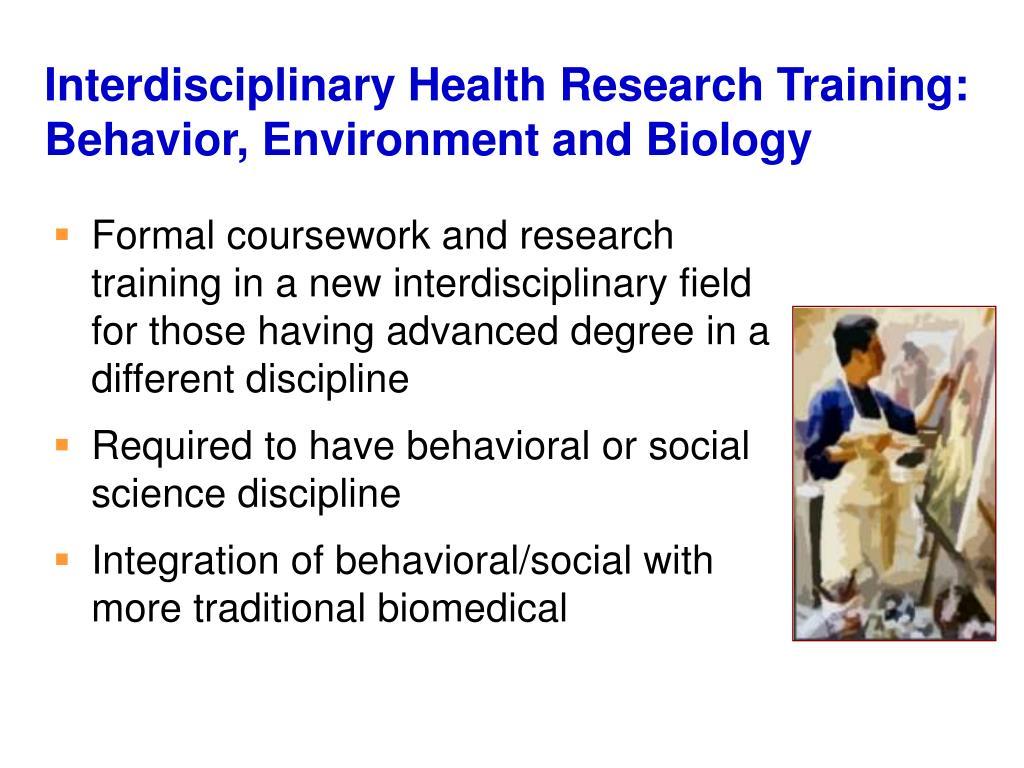 Interdisciplinary Health Research Training: Behavior, Environment and Biology