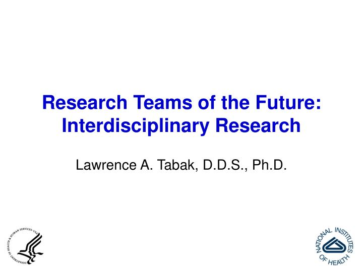 Research teams of the future interdisciplinary research