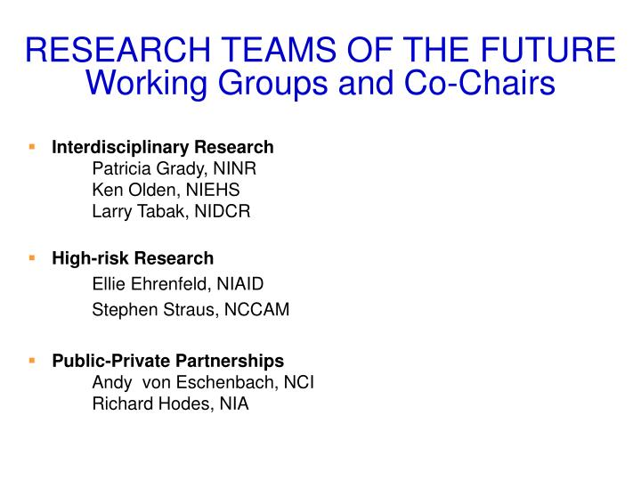 Research teams of the future working groups and co chairs