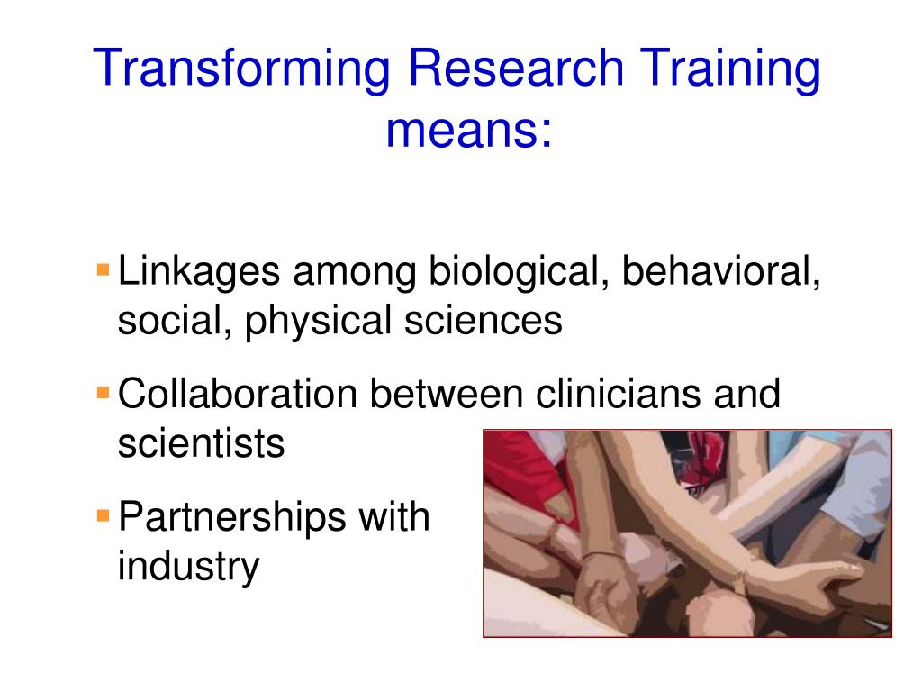 Transforming Research Training means: