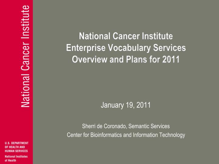 National cancer institute enterprise vocabulary services overview and plans for 2011