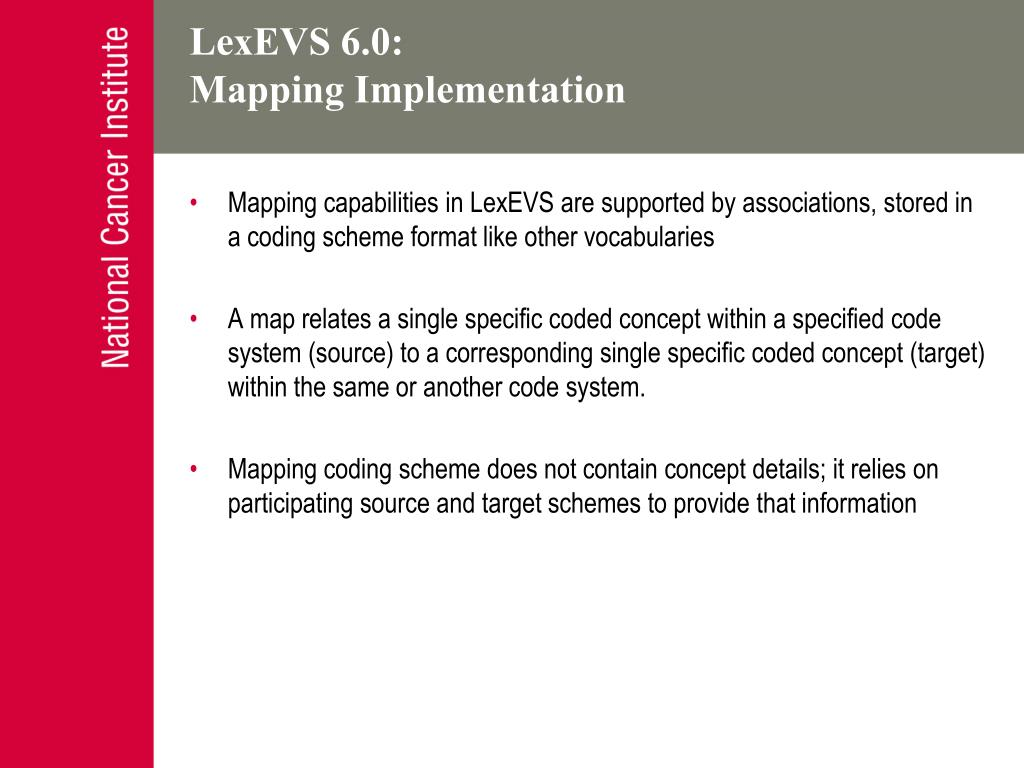 Mapping capabilities in LexEVS are supported by associations, stored in a coding scheme format like other vocabularies