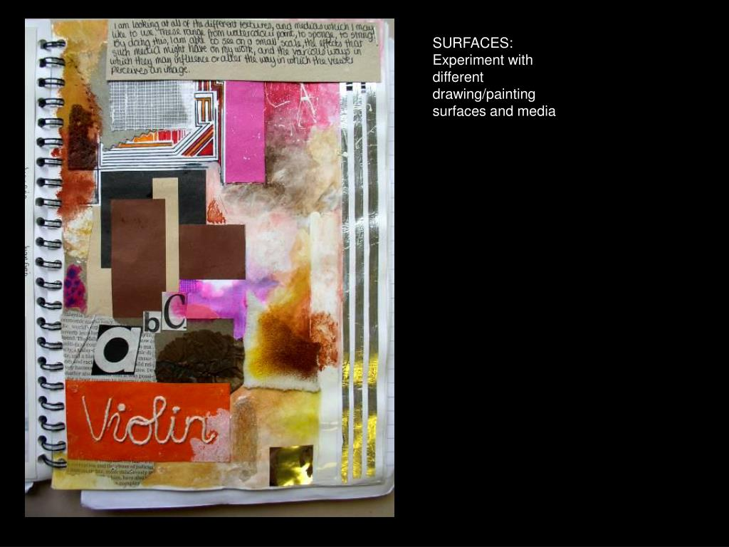SURFACES: Experiment with different drawing/painting surfaces and media