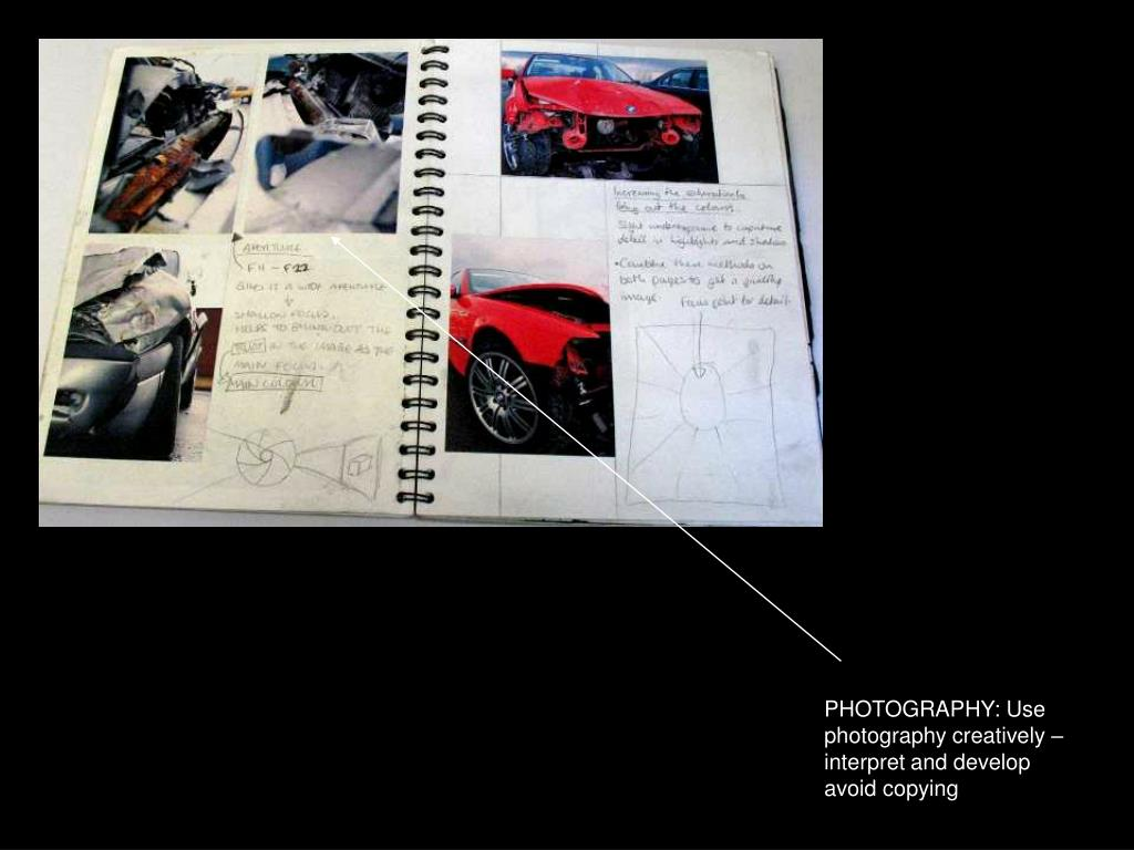 PHOTOGRAPHY: Use photography creatively – interpret and develop avoid copying
