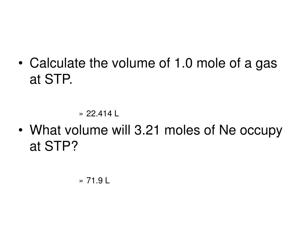 Calculate the volume of 1.0 mole of a gas at STP.