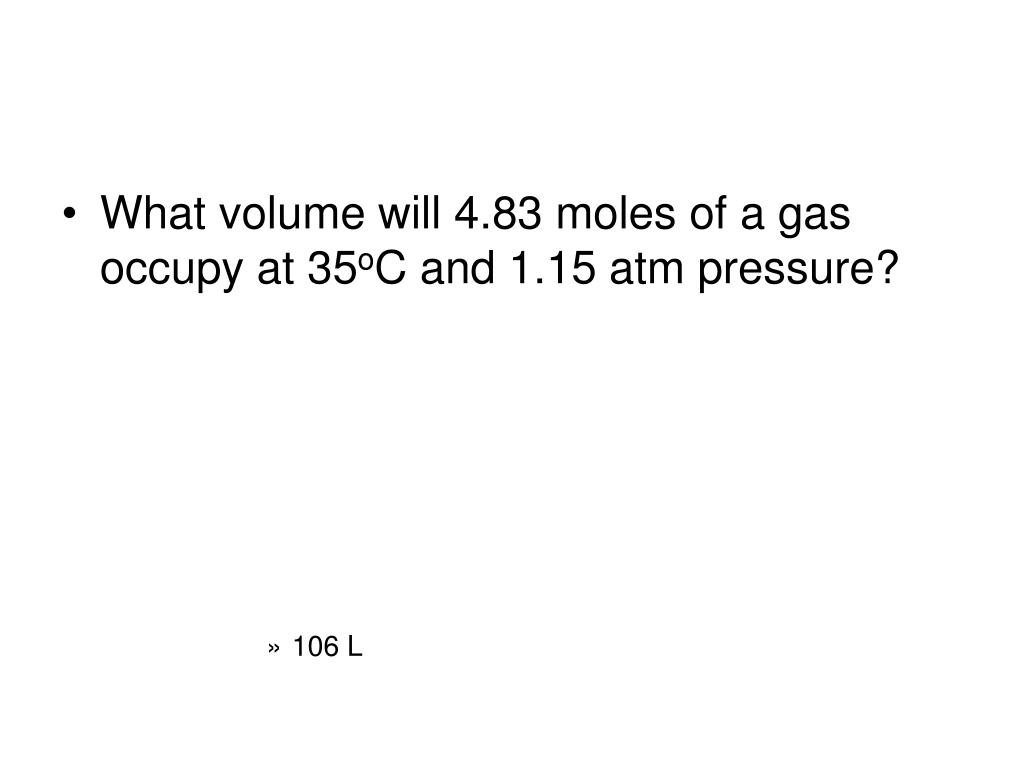 What volume will 4.83 moles of a gas occupy at 35
