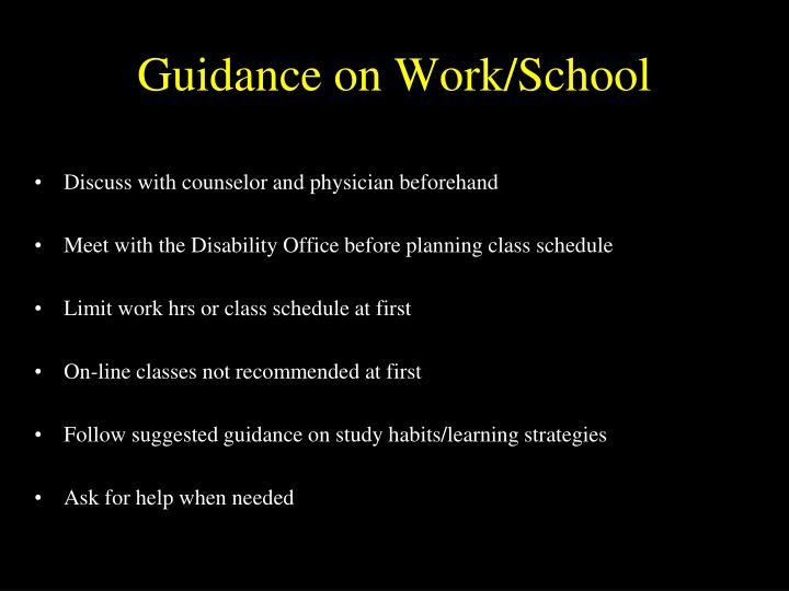 Guidance on Work/School